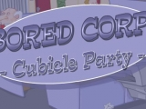 Bored CORP. - Cubicle Party