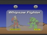 Whipsaw fighter